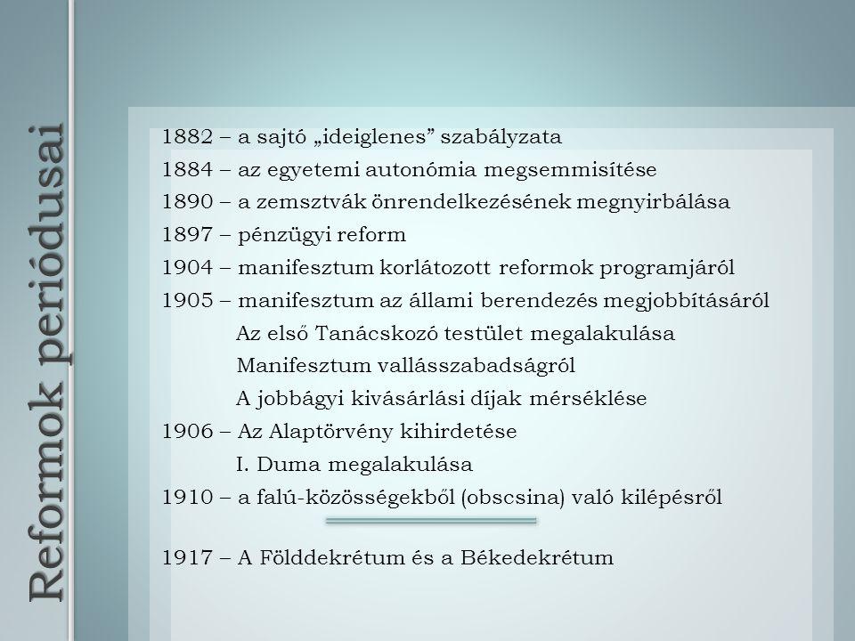 """Reformok periódusai 1882 – a sajtó """"ideiglenes"""" szabályzata 1884 – az egyetemi autonómia megsemmisítése 1890 – a zemsztvák önrendelkezésének megnyirbá"""