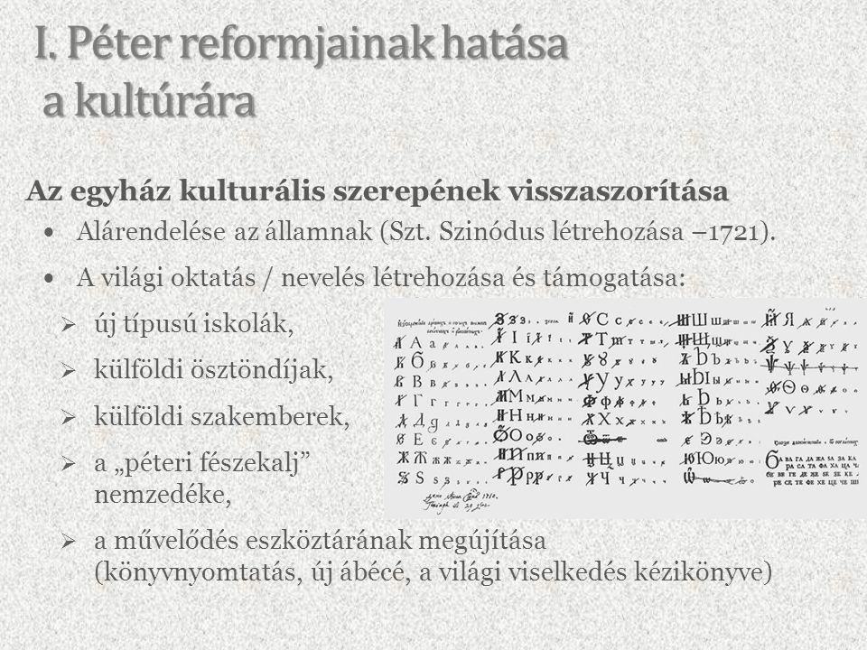 Az egyház kulturális szerepének visszaszorítása Alárendelése az államnak (Szt.