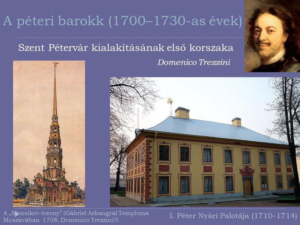 """A péteri barokk (1700–1730-as évek) Szent Pétervár kialakításának első korszaka A """"Mensikov-torony"""" (Gábriel Arkangyal Temploma Moszkvában 1708, Domen"""