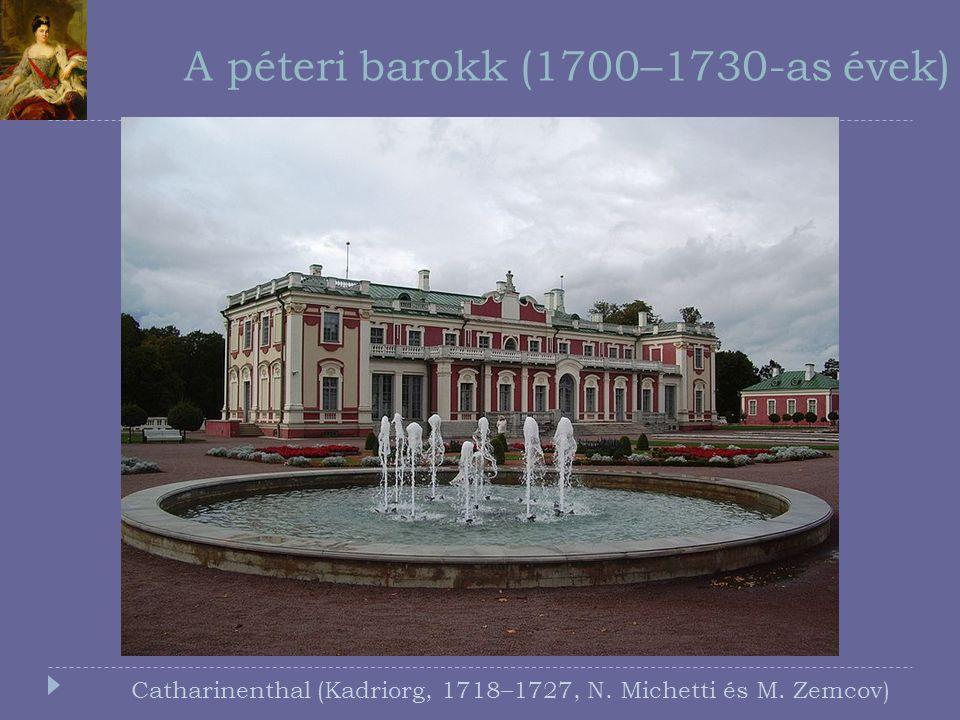 Az Anna-kori barokk (1730-as évek) A barokk térbeli elterjedése A Szent Kereszt fájának kivétele a templomból ünnepének (augusztus 1.) szentelt kápolna Kuszkovoban (Seremetev hercegek birtoka,1737–39)