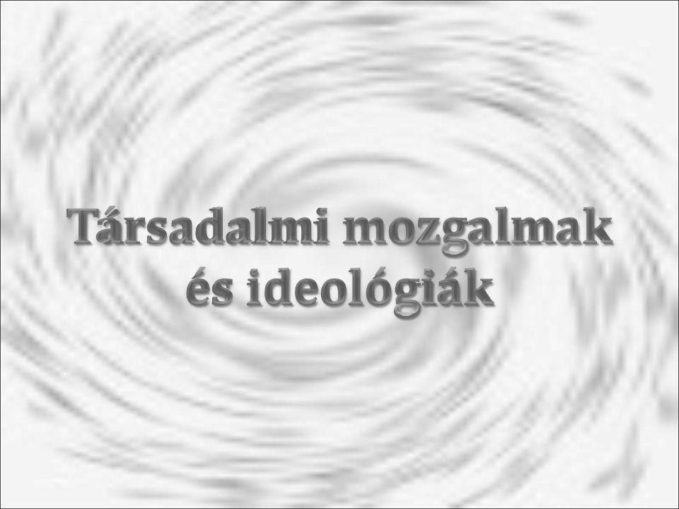 Társadalmi mozgalmak és ideológiák