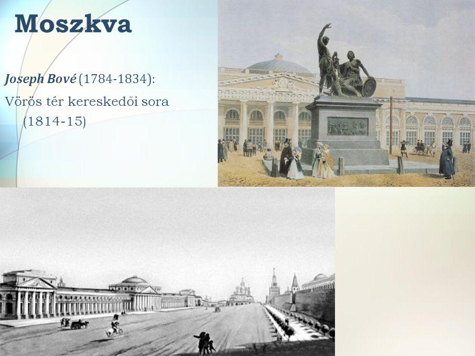 Joseph Bové (1784-1834): Vörös tér kereskedői sora (1814-15) Moszkva