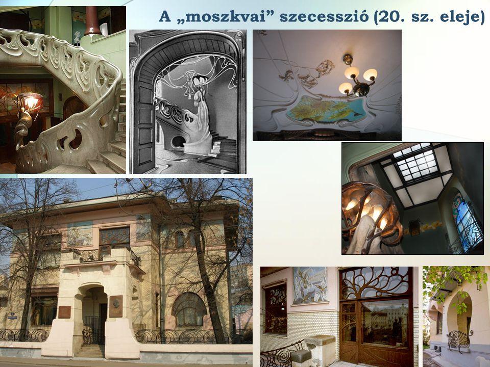"""A """"moszkvai"""" szecesszió (20. sz. eleje)"""