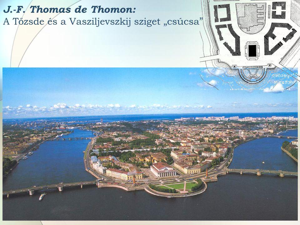 """J.-F. Thomas de Thomon: A Tőzsde és a Vasziljevszkij sziget """"csúcsa """""""
