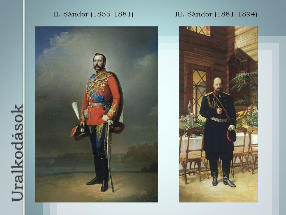 Uralkodások II. Sándor (1855-1881)III. Sándor (1881-1894)