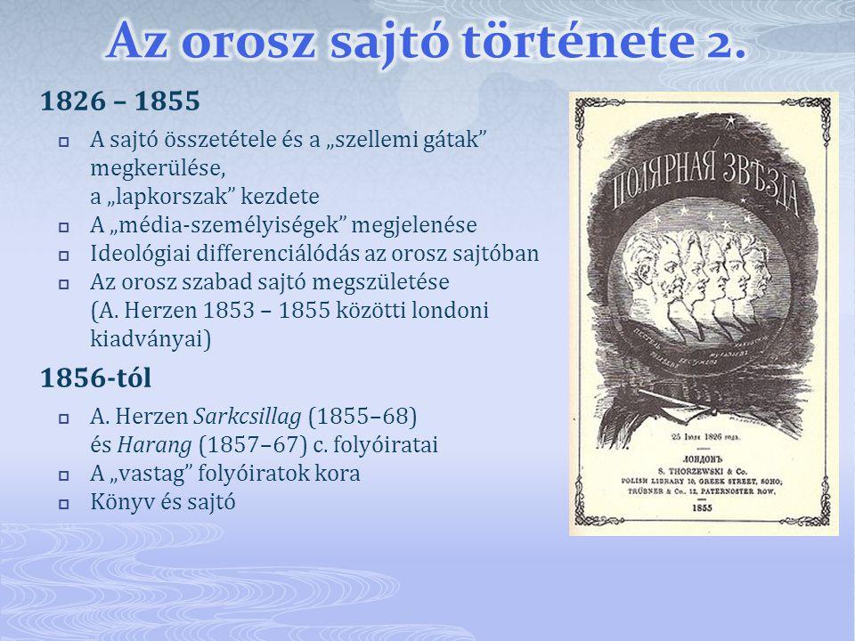 """1826 – 1855  A sajtó összetétele és a """"szellemi gátak"""" megkerülése, a """"lapkorszak"""" kezdete  A """"média-személyiségek"""" megjelenése  Ideológiai differe"""