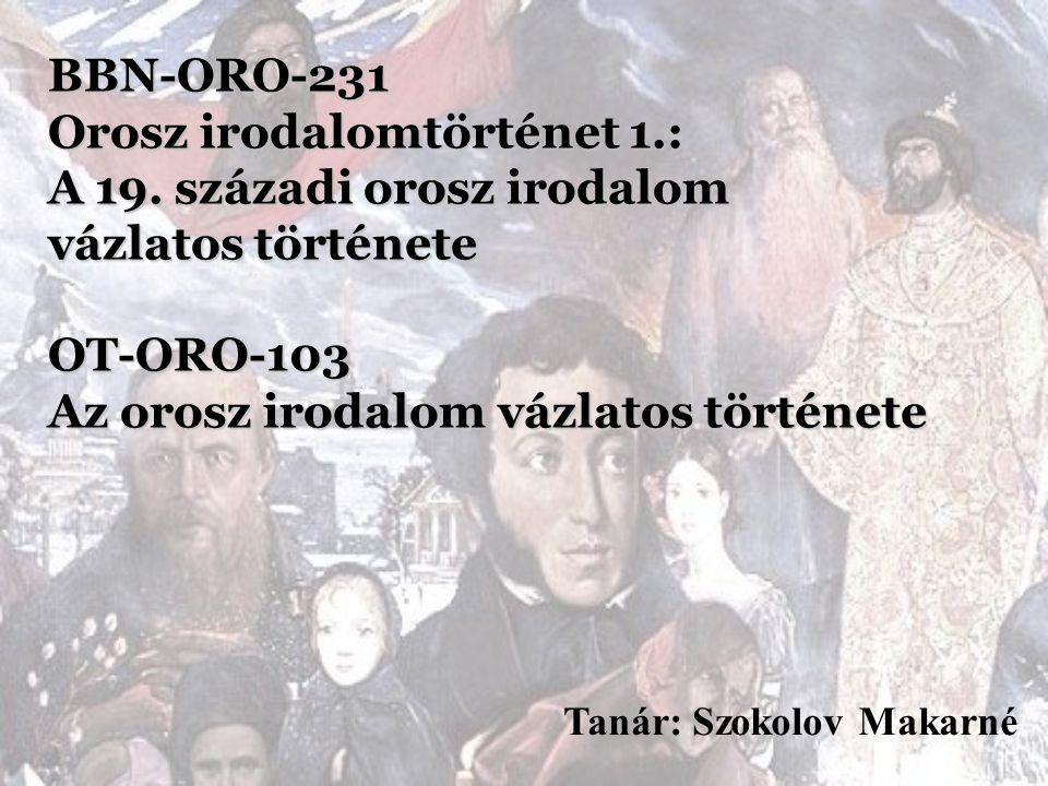 Fontos linkek Szláv és Balti Filológiai Intézet: http://szlavintezet.elte.hu/ http://szlavintezet.elte.hu/staff/szokolov/szokolov.shtml http://szlavintezet.elte.hu/http://szlavintezet.elte.hu/staff/szokolov/szokolov.shtml TárgyTematikákKötelező olvasmányok BBN-SLA11-110 BBN-SLA11-120 BBN-ORO-231 Orosz irodalomtörténet 1.