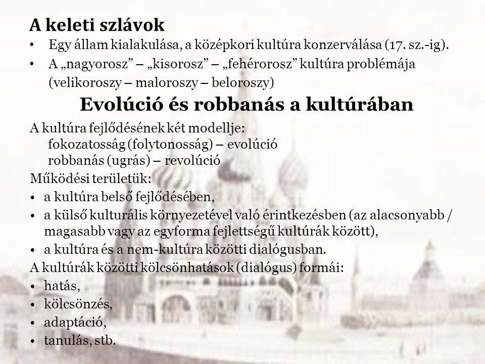 Az orosz kultúra Az államiság kialakulása: varég és tatár-mongol elemek 6-7.