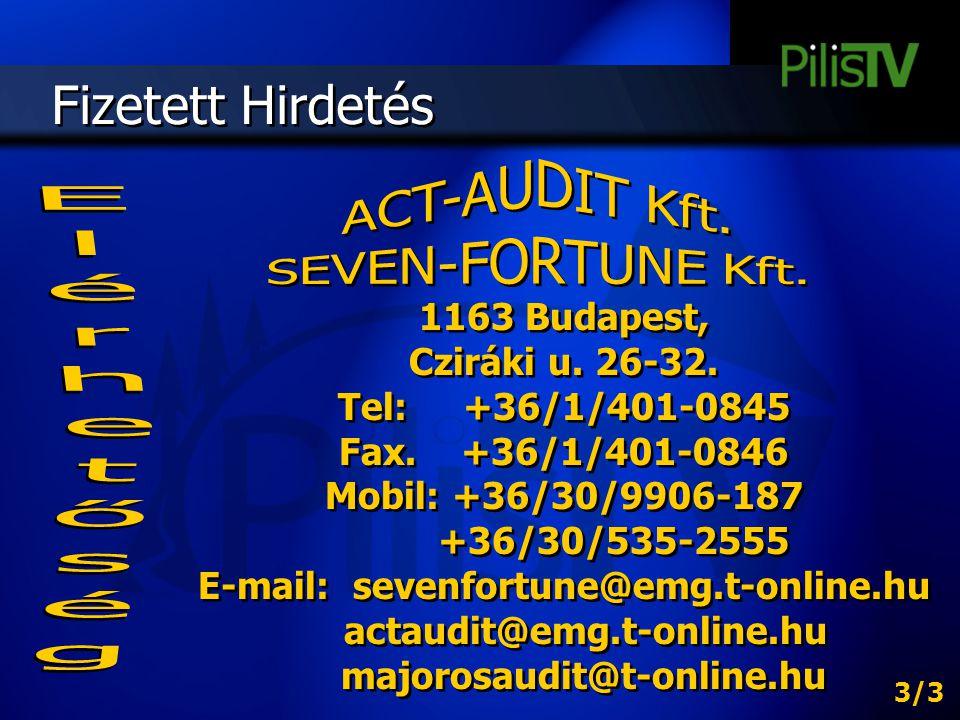 Fizetett Hirdetés 1163 Budapest, Cziráki u. 26-32. Tel: +36/1/401-0845 Fax. +36/1/401-0846 Mobil: +36/30/9906-187 +36/30/535-2555 E-mail: sevenfortune