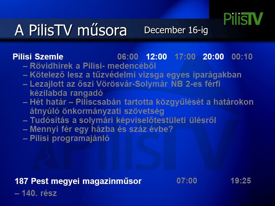 A PilisTV műsora Wüstenrot – A 20 éves Solymár – Wüstenrot partnerkapcsolat alkalmából Kézilabda A Témakör – A Hangya Szövetkezeti mozgalom múltja és lehetőségei A ferences misszió – 5.