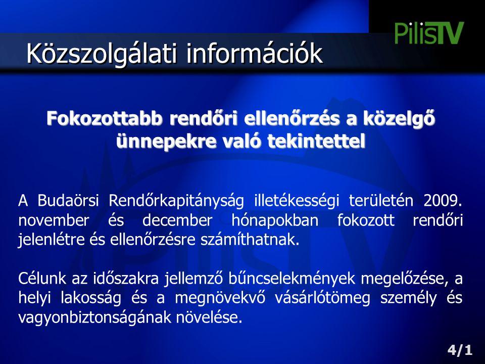 Közszolgálati információk Fokozottabb rendőri ellenőrzés a közelgő ünnepekre való tekintettel A Budaörsi Rendőrkapitányság illetékességi területén 200