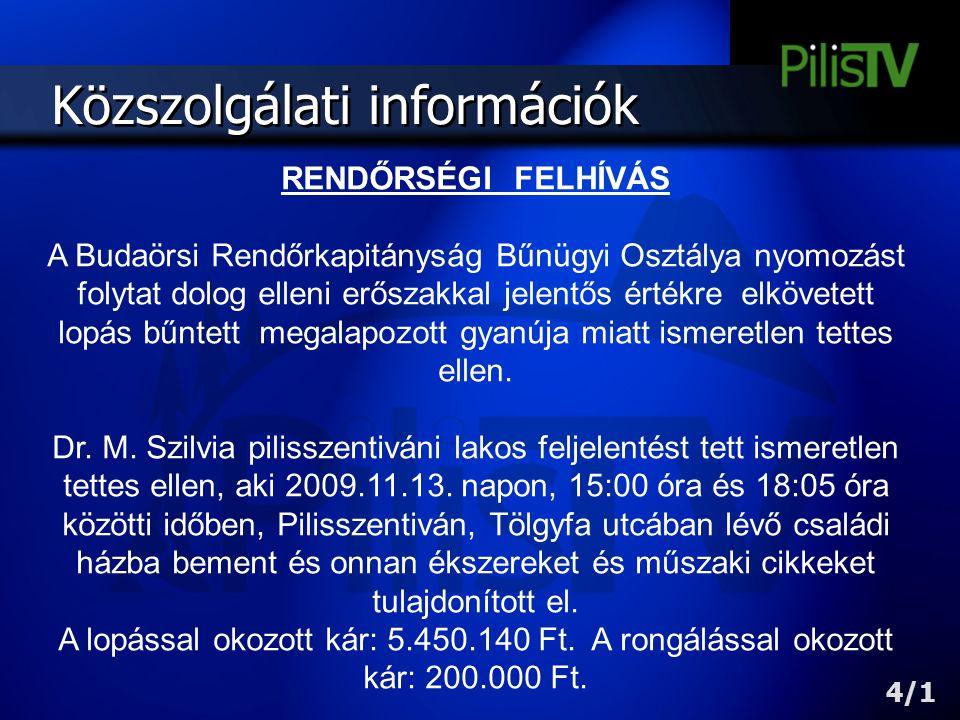 Közszolgálati információk RENDŐRSÉGI FELHÍVÁS A Budaörsi Rendőrkapitányság Bűnügyi Osztálya nyomozást folytat dolog elleni erőszakkal jelentős értékre