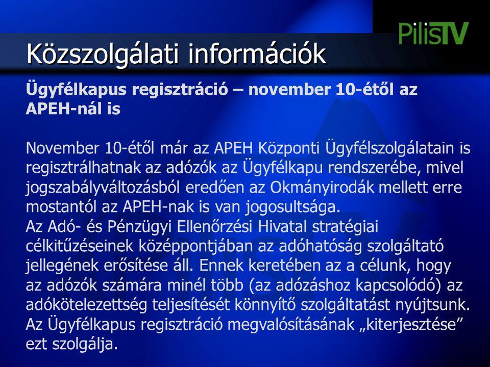 Közszolgálati információk Ügyfélkapus regisztráció – november 10-étől az APEH-nál is November 10-étől már az APEH Központi Ügyfélszolgálatain is regis