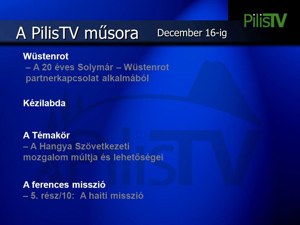A PilisTV műsora Wüstenrot – A 20 éves Solymár – Wüstenrot partnerkapcsolat alkalmából Kézilabda A Témakör – A Hangya Szövetkezeti mozgalom múltja és