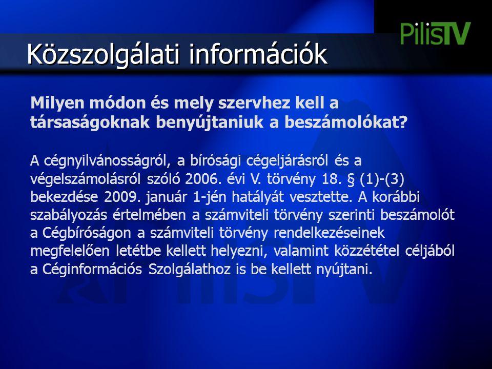 Közszolgálati információk Milyen módon és mely szervhez kell a társaságoknak benyújtaniuk a beszámolókat? A cégnyilvánosságról, a bírósági cégeljárásr