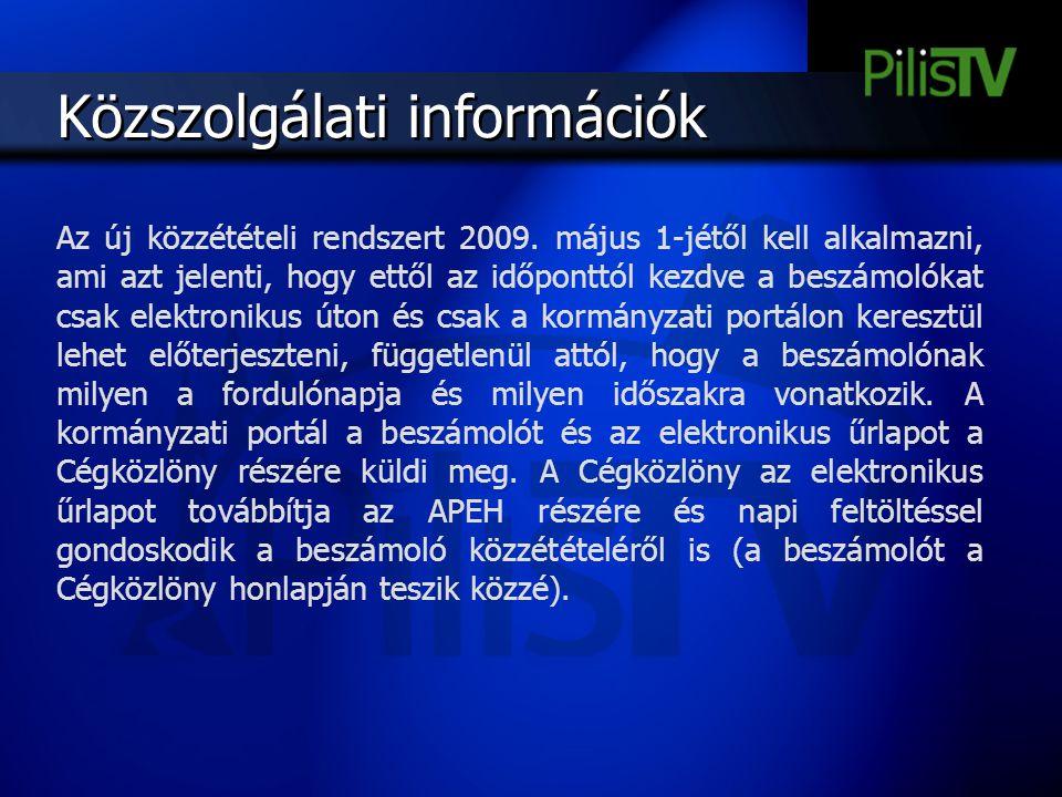 Közszolgálati információk Az új közzétételi rendszert 2009. május 1-jétől kell alkalmazni, ami azt jelenti, hogy ettől az időponttól kezdve a beszámol