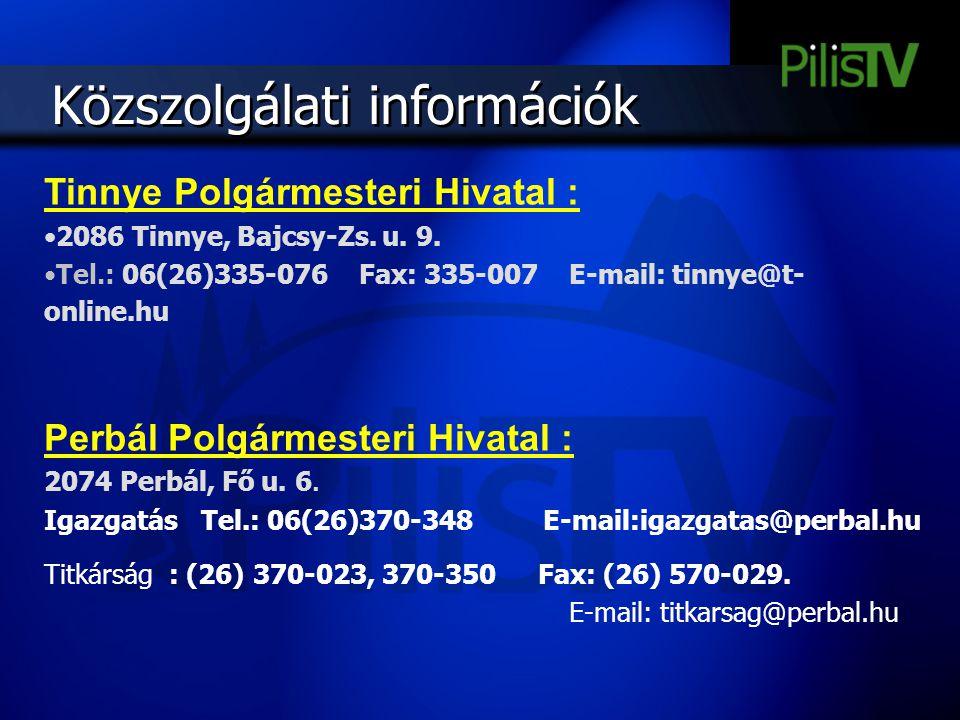 Közszolgálati információk Tinnye Polgármesteri Hivatal : 2086 Tinnye, Bajcsy-Zs. u. 9. Tel.: 06(26)335-076 Fax: 335-007 E-mail: tinnye@t- online.hu Pe