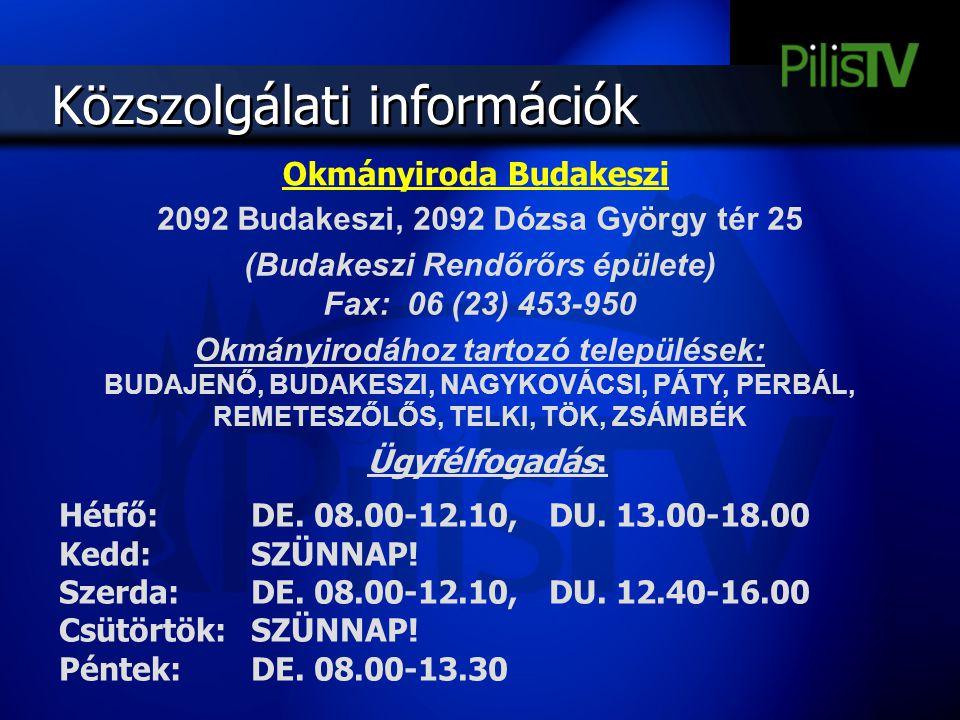 Közszolgálati információk 2092 Budakeszi, 2092 Dózsa György tér 25 (Budakeszi Rendőrőrs épülete) Fax: 06 (23) 453-950 Okmányirodához tartozó település