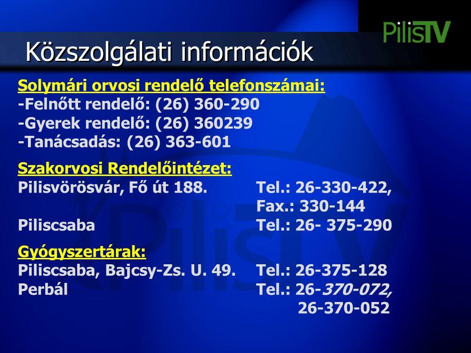 Közszolgálati információk Solymári orvosi rendelő telefonszámai: -Felnőtt rendelő: (26) 360-290 -Gyerek rendelő: (26) 360239 -Tanácsadás: (26) 363-601