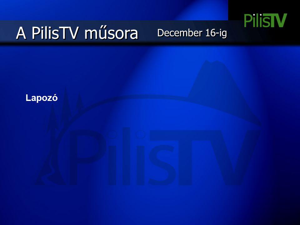 Lapozó A PilisTV műsora December 16-ig