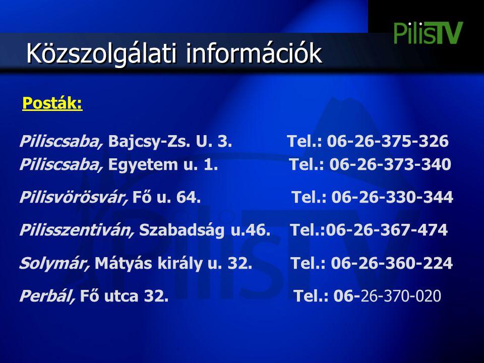 Közszolgálati információk Piliscsaba, Bajcsy-Zs. U. 3. Tel.: 06-26-375-326 Piliscsaba, Egyetem u. 1. Tel.: 06-26-373-340 Pilisvörösvár, Fő u. 64. Tel.