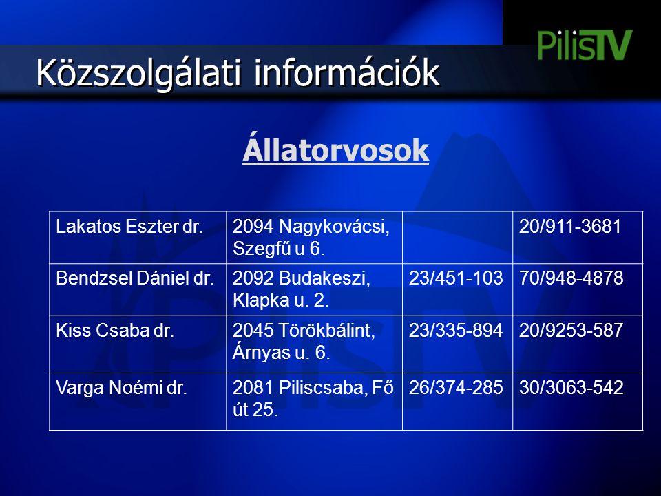 Közszolgálati információk Lakatos Eszter dr.2094 Nagykovácsi, Szegfű u 6. 20/911-3681 Bendzsel Dániel dr.2092 Budakeszi, Klapka u. 2. 23/451-10370/948
