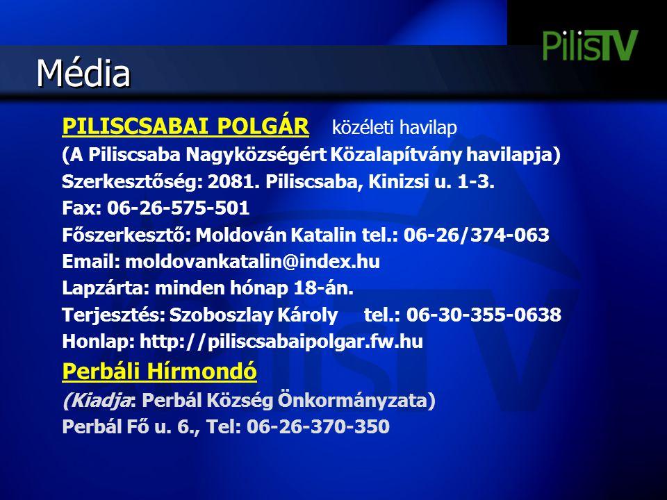 Média PILISCSABAI POLGÁR közéleti havilap (A Piliscsaba Nagyközségért Közalapítvány havilapja) Szerkesztőség: 2081. Piliscsaba, Kinizsi u. 1-3. Fax: 0