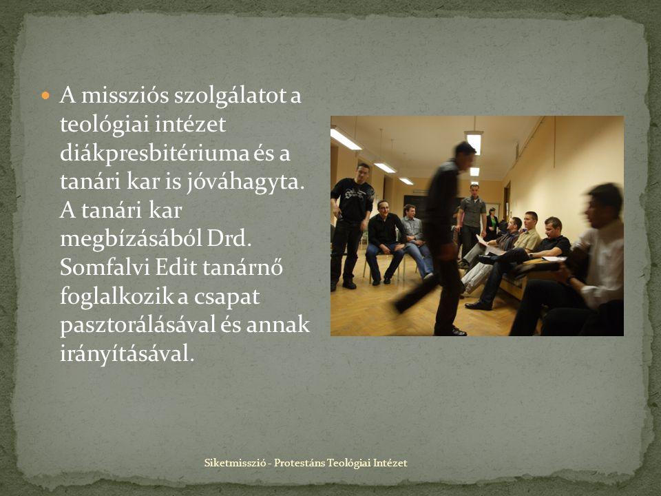 Siketmisszió - Protestáns Teológiai Intézet A missziós szolgálatot a teológiai intézet diákpresbitériuma és a tanári kar is jóváhagyta.