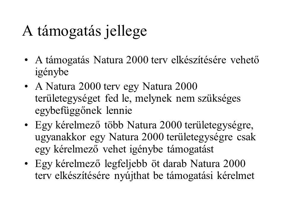 A támogatás jellege A támogatás Natura 2000 terv elkészítésére vehető igénybe A Natura 2000 terv egy Natura 2000 területegységet fed le, melynek nem szükséges egybefüggőnek lennie Egy kérelmező több Natura 2000 területegységre, ugyanakkor egy Natura 2000 területegységre csak egy kérelmező vehet igénybe támogatást Egy kérelmező legfeljebb öt darab Natura 2000 terv elkészítésére nyújthat be támogatási kérelmet