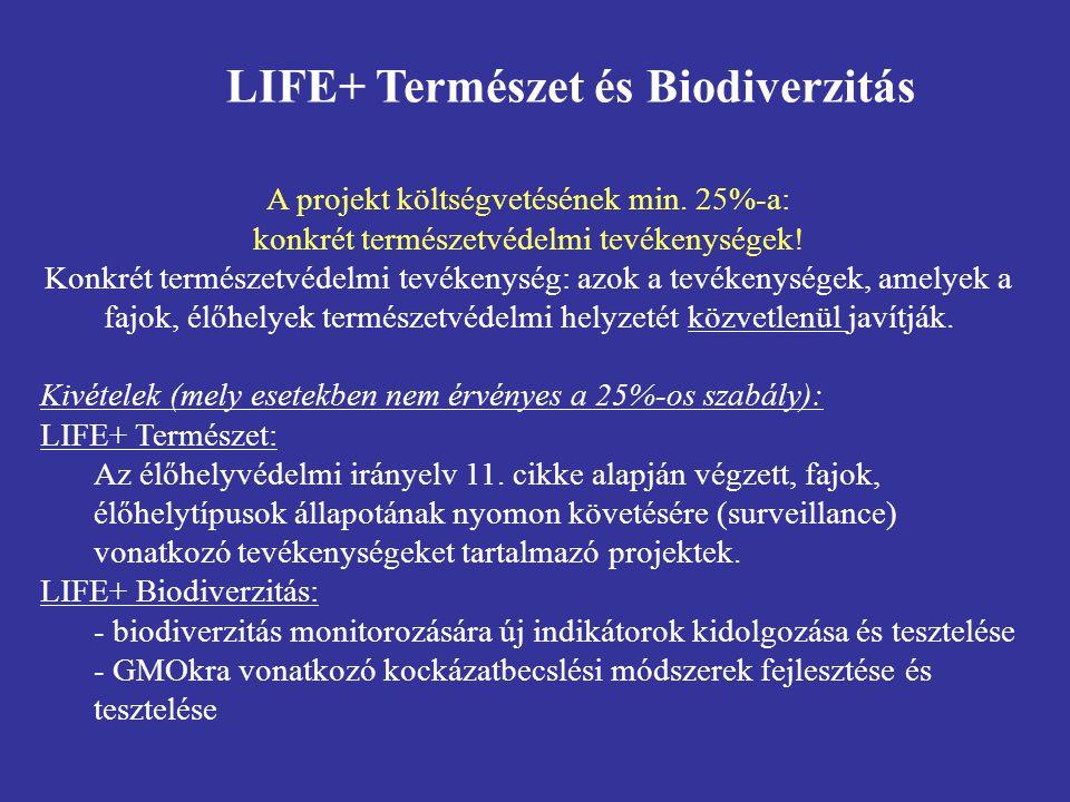 A projekt költségvetésének min. 25%-a: konkrét természetvédelmi tevékenységek! Konkrét természetvédelmi tevékenység: azok a tevékenységek, amelyek a f