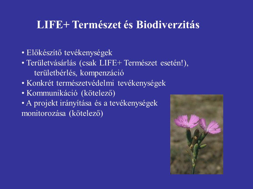 Előkészítő tevékenységek Területvásárlás (csak LIFE+ Természet esetén!), területbérlés, kompenzáció Konkrét természetvédelmi tevékenységek Kommunikáci