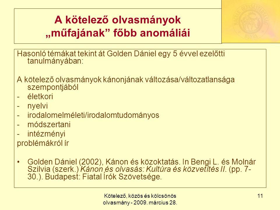 """Kötelező, közös és kölcsönös olvasmány - 2009. március 28. 11 A kötelező olvasmányok """"műfajának"""" főbb anomáliái Hasonló témákat tekint át Golden Dánie"""