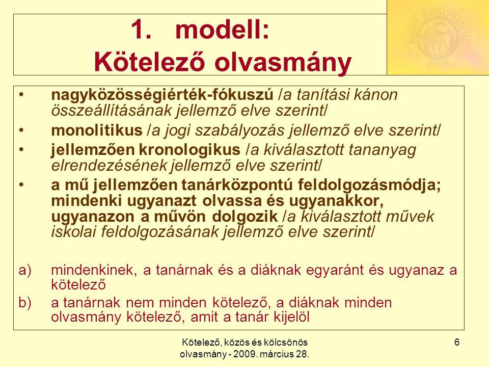 Kötelező, közös és kölcsönös olvasmány - 2009. március 28. 6 1.modell: Kötelező olvasmány nagyközösségiérték-fókuszú /a tanítási kánon összeállításána