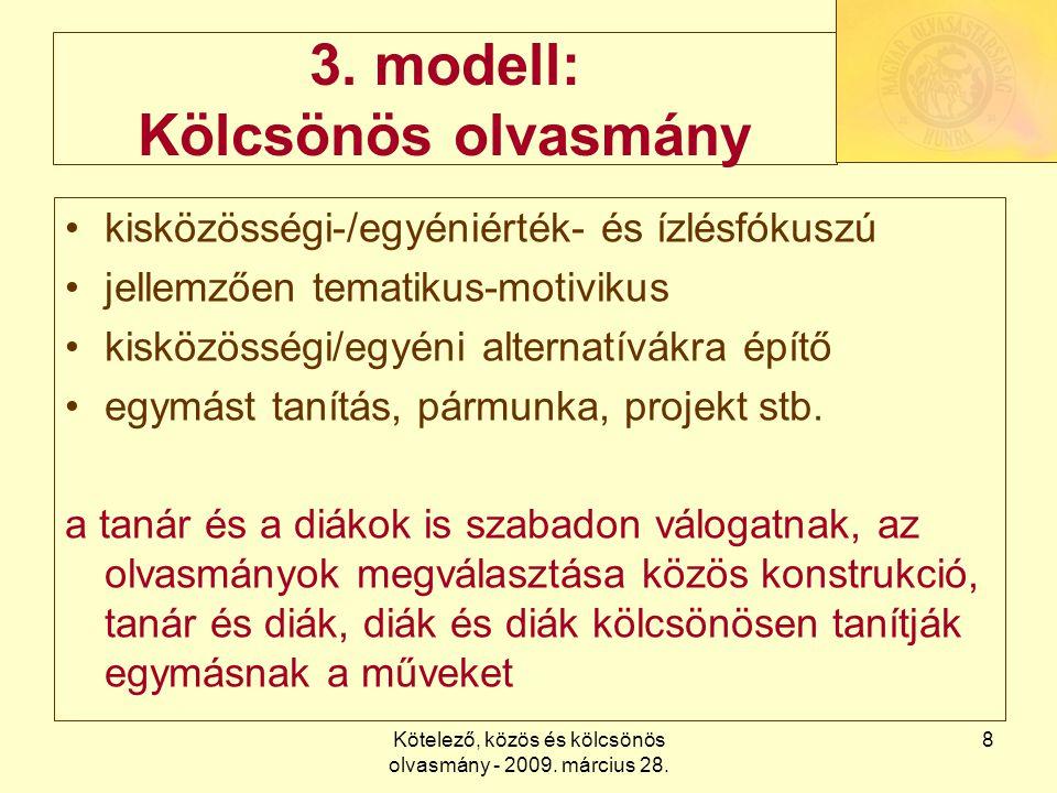 Kötelező, közös és kölcsönös olvasmány - 2009. március 28. 8 3. modell: Kölcsönös olvasmány kisközösségi-/egyéniérték- és ízlésfókuszú jellemzően tema