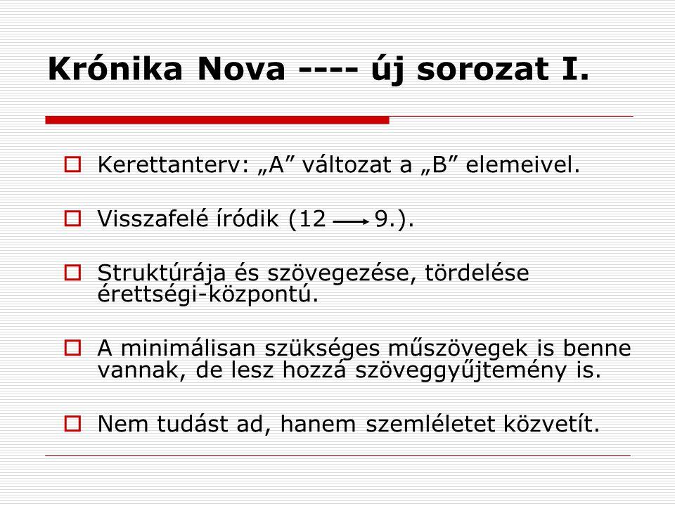 """Krónika Nova ---- új sorozat I.  Kerettanterv: """"A változat a """"B elemeivel."""