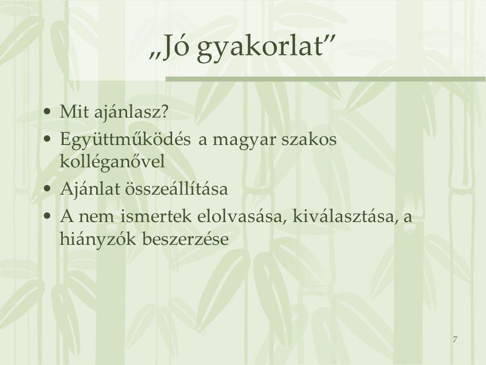 """7 """"Jó gyakorlat"""" Mit ajánlasz? Együttműködés a magyar szakos kolléganővel Ajánlat összeállítása A nem ismertek elolvasása, kiválasztása, a hiányzók be"""