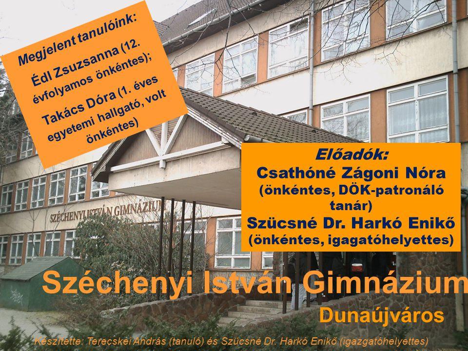 Széchenyi István Gimnázium Dunaújváros Készítette: Terecskei András (tanuló) és Szücsné Dr.