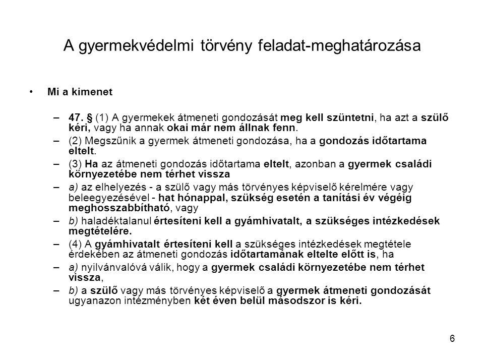 7 A gyermekvédelmi törvény feladat-meghatározása Kinek a feladata –94.
