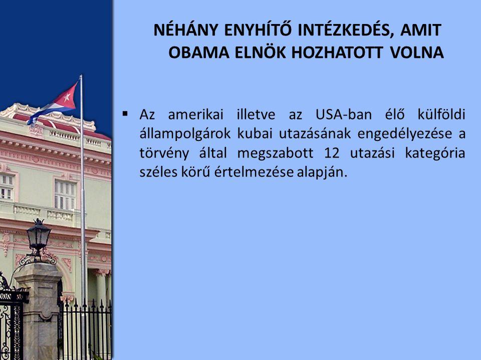  Az amerikai illetve az USA-ban élő külföldi állampolgárok kubai utazásának engedélyezése a törvény által megszabott 12 utazási kategória széles körű értelmezése alapján.