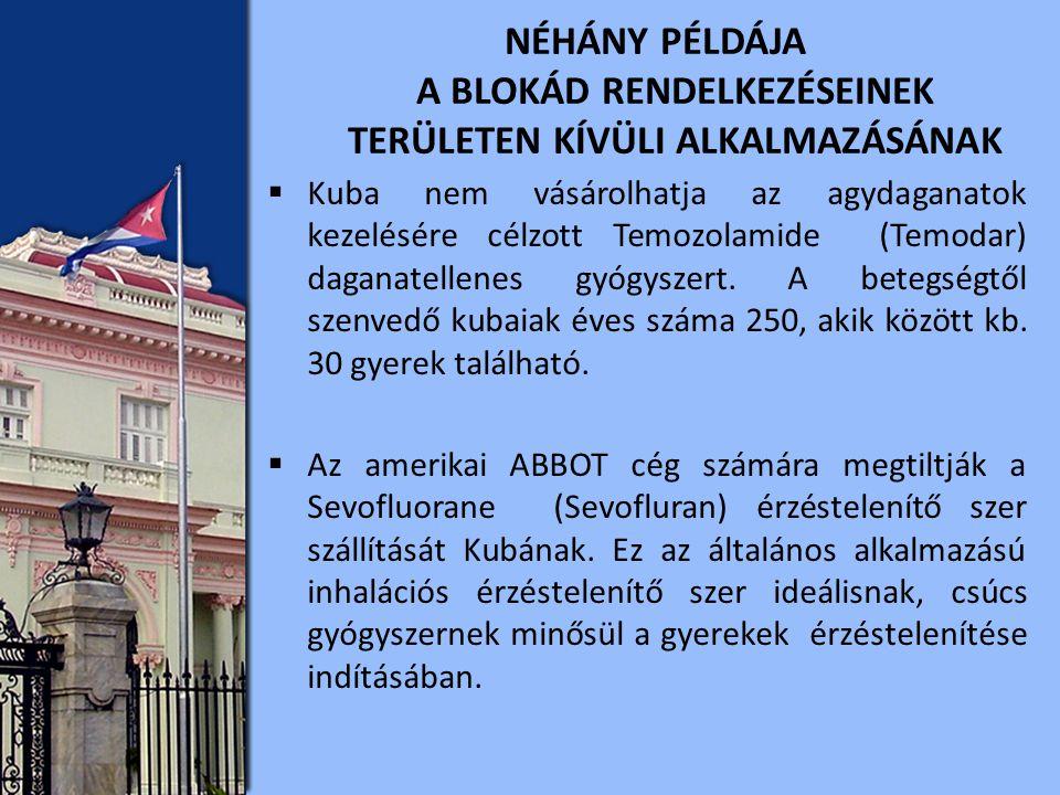  Kuba nem vásárolhatja az agydaganatok kezelésére célzott Temozolamide (Temodar) daganatellenes gyógyszert.