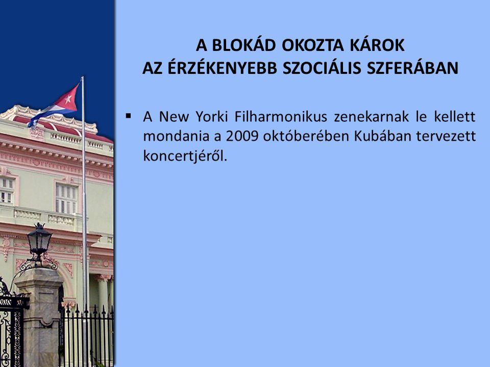  A New Yorki Filharmonikus zenekarnak le kellett mondania a 2009 októberében Kubában tervezett koncertjéről.