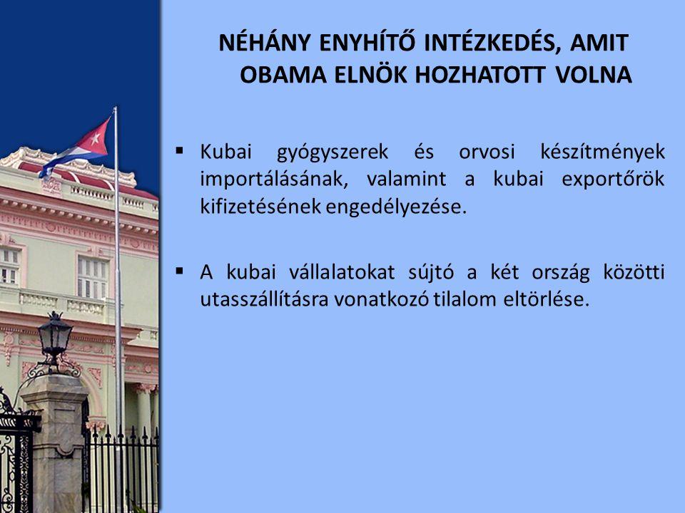  Kubai gyógyszerek és orvosi készítmények importálásának, valamint a kubai exportőrök kifizetésének engedélyezése.
