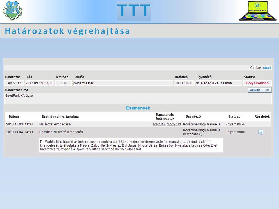 A TTT sajátosságai Bizottsági és testületi meghívók elkészítése Zárt ülések, nem publikus dokumentumok Forgatókönyv, határozatok végrehajtása Megjegyzések kezelése Szabadszavas és tematikus keresés E-mail értesítés a képviselőknek Kapcsolódás a hivatalos honlaphoz TTT