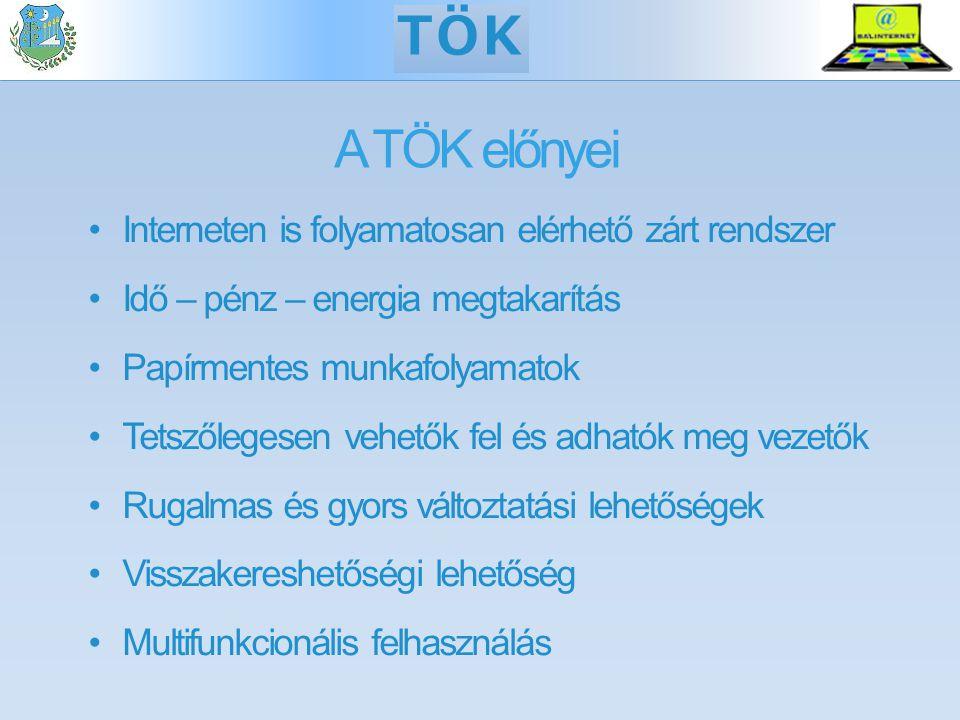 TTT & TÖK: termék + szolgáltatás Internetes elérés Maximális adatbiztonság Folyamatos rendszerfelügyelet Verziókövetés, fejlesztések Open Source technológia ASP (SaaS) rendszer TTT - TÖK
