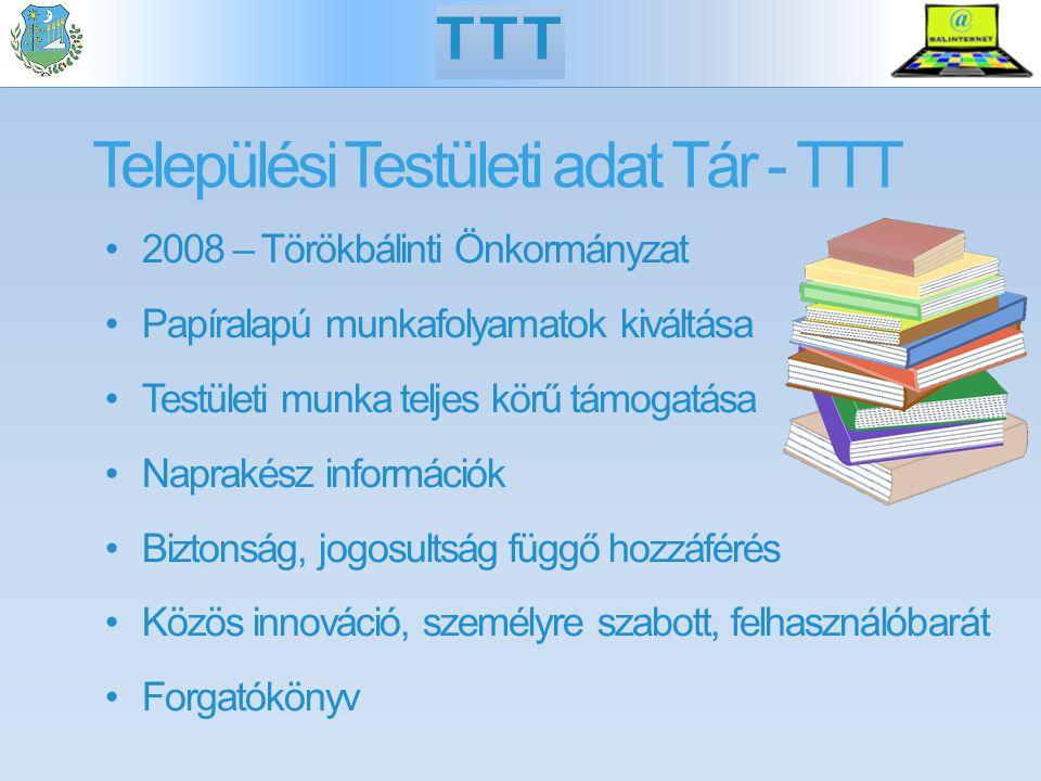 Települési Testületi adat Tár - TTT 2008 – Törökbálinti Önkormányzat Papíralapú munkafolyamatok kiváltása Testületi munka teljes körű támogatása Naprakész információk Biztonság, jogosultság függő hozzáférés Közös innováció, személyre szabott, felhasználóbarát Forgatókönyv TTT
