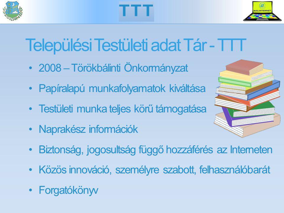 Települési Testületi adat Tár - TTT 2008 – Törökbálinti Önkormányzat Papíralapú munkafolyamatok kiváltása Testületi munka teljes körű támogatása Naprakész információk Biztonság, jogosultság függő hozzáférés az Interneten Közös innováció, személyre szabott, felhasználóbarát Forgatókönyv TTT