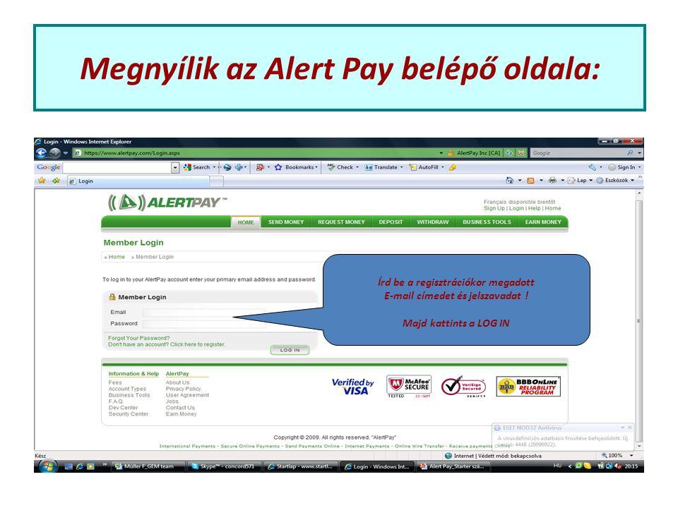 Megnyílik az Alert Pay belépő oldala: Írd be a regisztrációkor megadott E-mail címedet és jelszavadat .