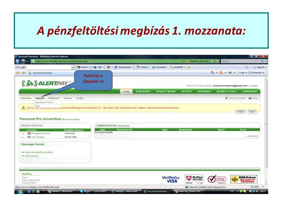A pénzfeltöltési megbízás 1. mozzanata: Kattints a Deposit-ra