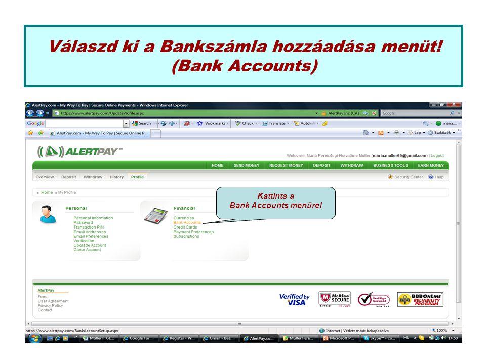 Válaszd ki a Bankszámla hozzáadása menüt! (Bank Accounts) Kattints a Bank Accounts menüre!
