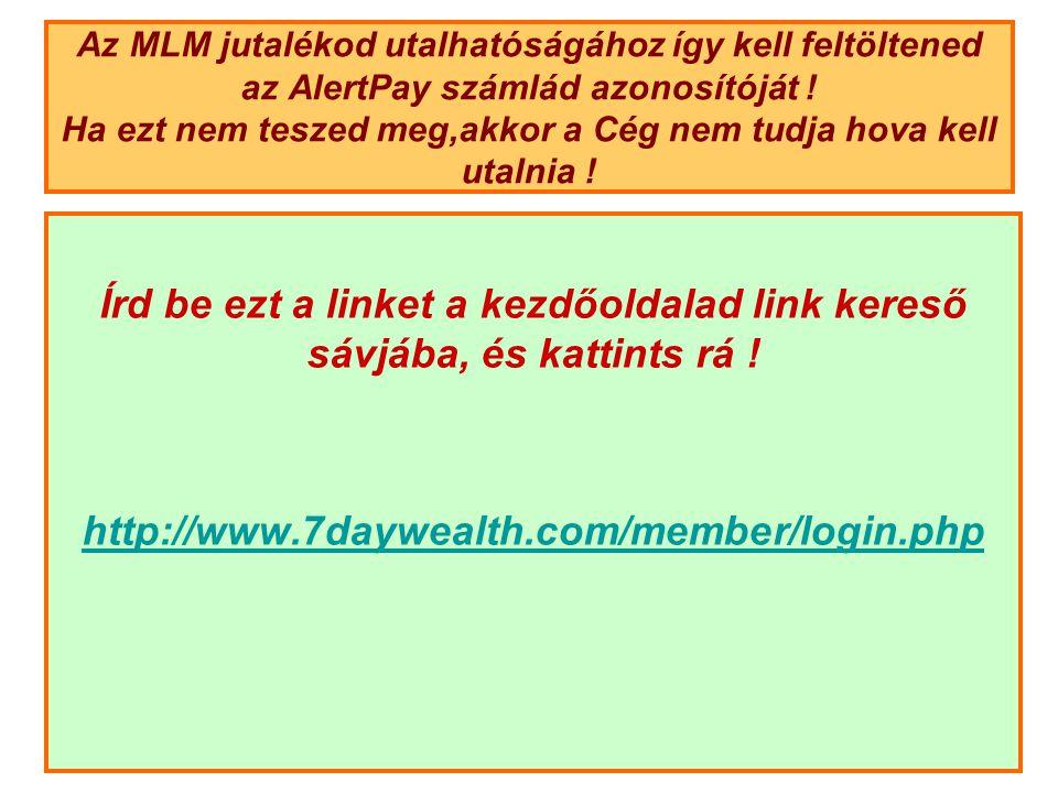 Az MLM jutalékod utalhatóságához így kell feltöltened az AlertPay számlád azonosítóját .